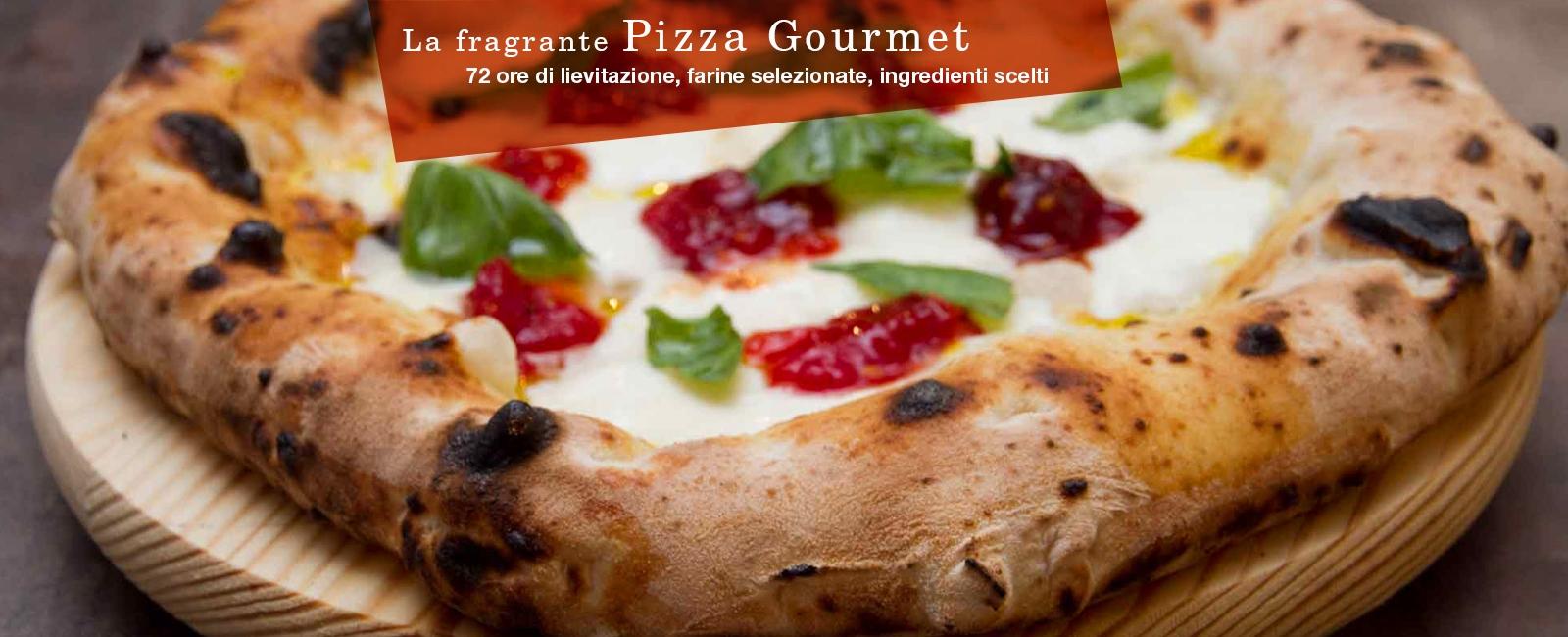 La fragrante Pizza Gourmet<br /> 72 ore di lievitazione, farine selezionate, ingredienti scelti